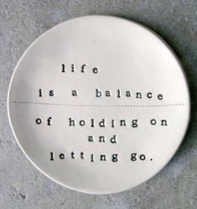 http://www.flero.net/life-is-a-balance-of-holding-on-and-letting-go/